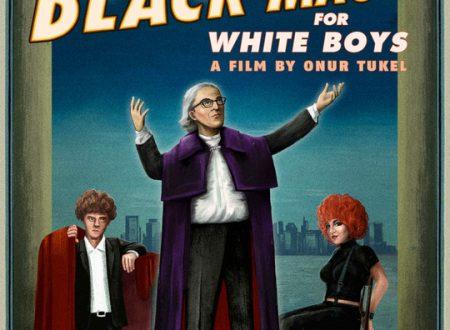 Black Magic For White Boys: la commedia sofisticamente provocatoria con un pizzico di soprannaturale